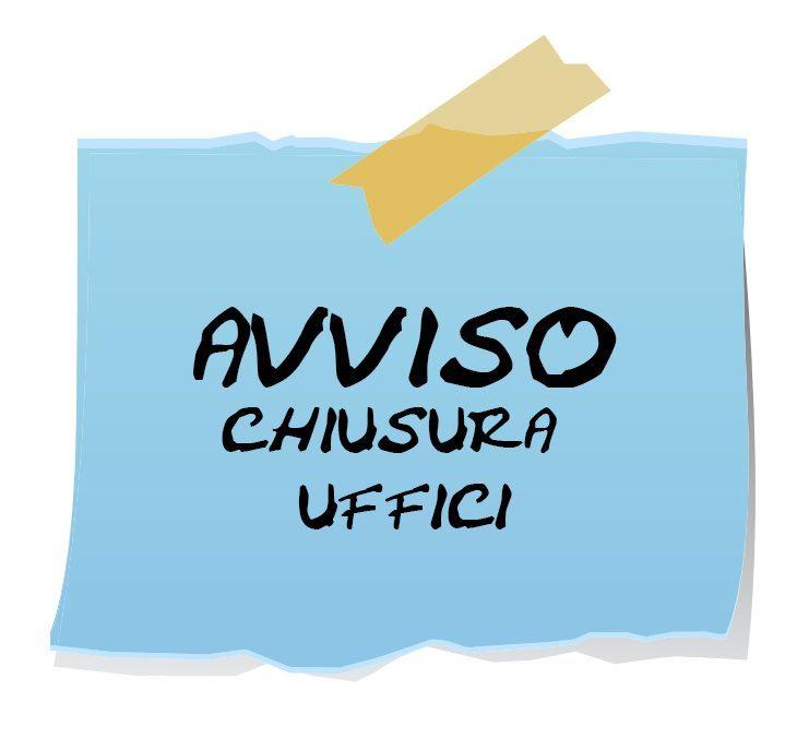 AVVISO – Chiusura degli Uffici